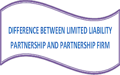 ifference Between LLP And Partnership Firm