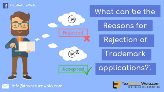 reason for trademark rejection,trademark registration online, trademark application rejected ,trademark process, taxreturnwala