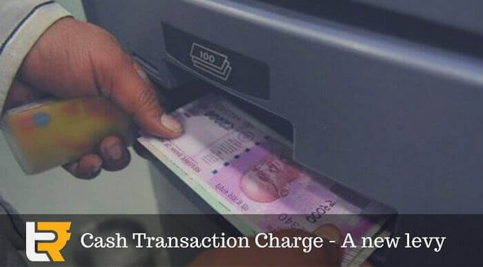 cash transaction charge a new levy