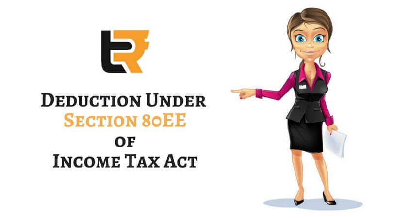 deduction under section 80ee of income tax act