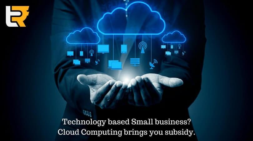 technology based small business? cloud computing bring you subsidy.