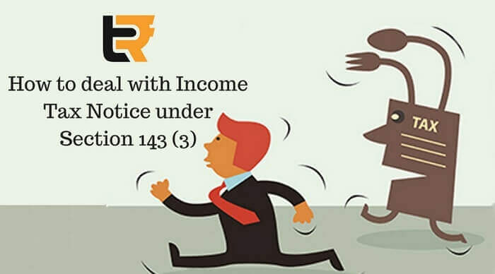 how to deal with income tax notice under section 143