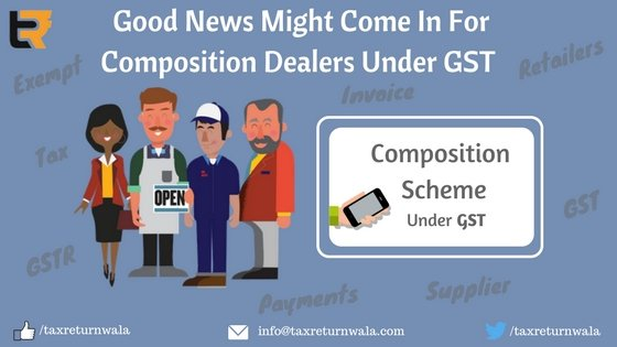 good news might come in for composition dealers under gst
