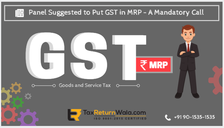 gst in mrp, recomendations gst council,mrp in gst,gst in mrp ,taxreturnwala