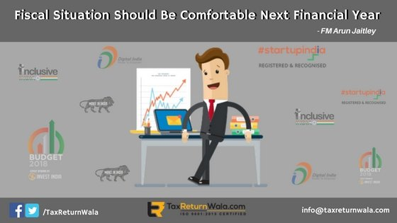 fiscal situation sshould be comfortable next financial year
