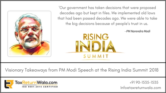 Rising India Summit, taxreturnwala modi at rising india summit , rising summit 2018, modi at summit 2018, modi speech summit 2018, tax filing online, gst filing online