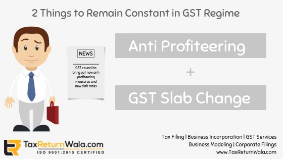 anti-profiteering, gst slab rate change news, gst file online now, gst anti profitteering , gst policy update, anti profiteering , taxreturnwala