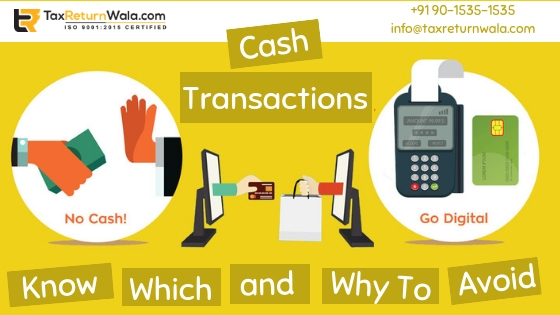avoid cash transactions, taxreturnwala, file income tax online, taxes online, cleartax file online, cash transaction tax