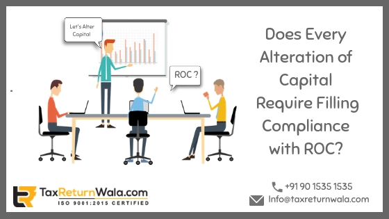 alteration of capital, roc filing, roc compliances, change in capital structure taxreturnwala