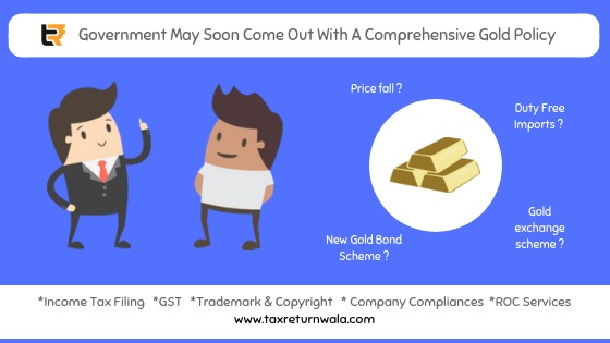 tax filling , company registration, llp services online,comprehensive gold policy, taxreturnwala, gstwala,llpwala, government policy updates, timesofindia