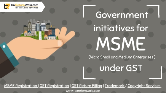government initiatives, msme registration , msme eligibility registration india , taxreturnwala , cleartax tax payment, msme loan