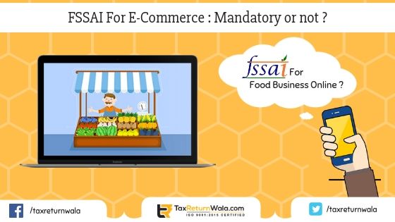 fssai for ecommerce, ecommerce business fssai license, fssai license online consultant, live chat fssai consultant , fssai taxreturnwala, online tax payment, business registration, llp compliances