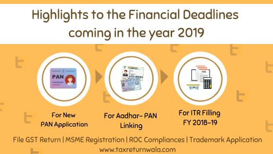 financial deadlines 2019, itr 2018-19 due alternative taxreturnwala, taxreturnwala, tax filing companies online,pan aadhaar linking online