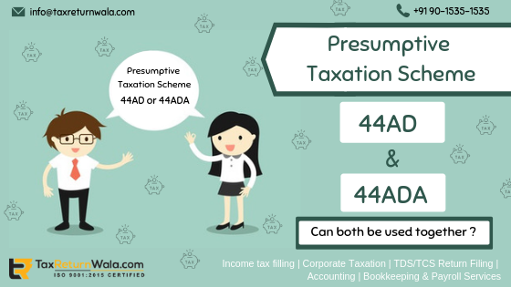 Can a person use Section 44AD and section 44ADA of Income Tax Act