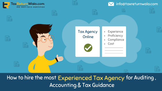 How to Hire the Most Experienced Agency for Auditing, Accounting & Tax Guidance