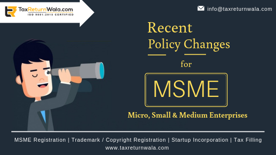 Recent policy decisions for MSMEs Recent Policy Changes