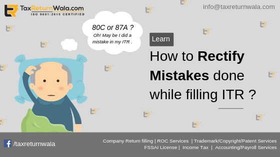 How to Rectify Mistakes Done while Filling ITR