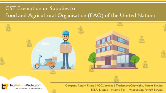 GST Exemptions on Supplies to Food and Agricultural Organizations