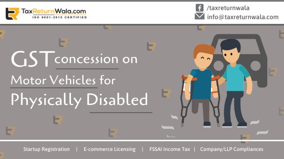 GST Concession on Motor Vehicles Cars for Persons with Disability