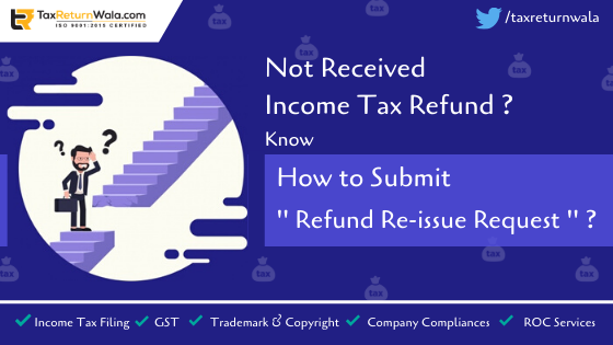 Re-issuance of Income Tax Refund