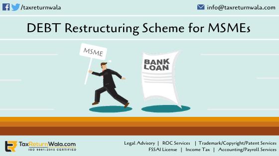 Debt Restructuring Scheme for MSME