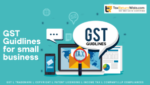 GST GUIDELINES FOR SMALL BUSINESS