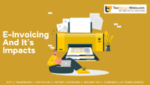 E-INVOICING AND ITS IMPACTS