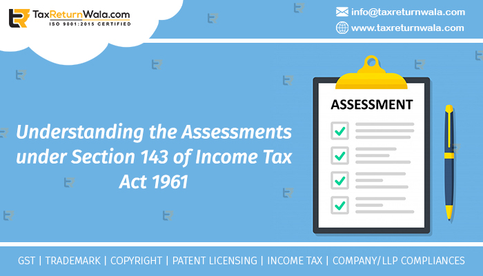 types of assessments under Section 143 of Income Tax Act 1961
